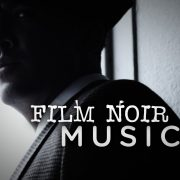 Download Royalty Free Film Noir Music Tracks!